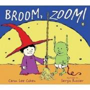 Broom, Zoom! by Caron Lee Cohen