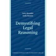 Demystifying Legal Reasoning by Larry Alexander