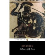 A History of My Times: History of My Times by Xenophon