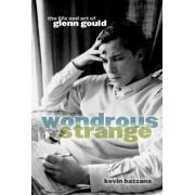 Wondrous Strange by Kevin Bazzana