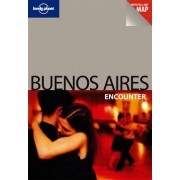 Lonely Planet Buenos Aires Encounter by Lonely Planet
