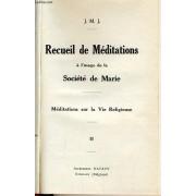 Recueil De Meditations À L'usage De La Société De Marie Tome Ii - Méditation Sur La Vie Religieuse