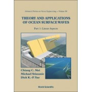 Theory and Applications of Ocean Surface Waves: Linear Aspects Part 1 by Chiang C. Mei