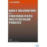 Noile Orizonturi Ale Contabilitatii Institutiilor Publice - C. M. Dragan