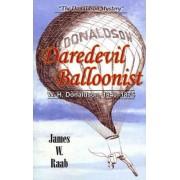 Daredevil Balloonist by James W Raab