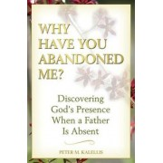 Why Have You Abandoned Me? by Peter Kalellis
