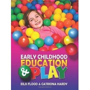 Early Childhood Education & Play: Levels 5 by Eilis Flood