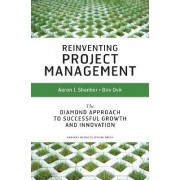 Reinventing Project Management by Aaron J. Shenhar