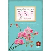 Everyday Matters Bible for Women-NLT by Hendrickson Bibles