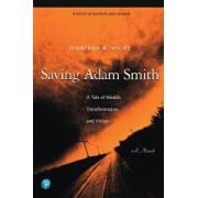Saving Adam Smith by Jonathan B. Wight