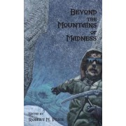 Beyond the Mountains of Madness by Robert M Price