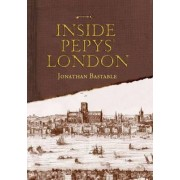 Inside Pepys' London by Jonathan Bastable