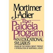 The Paideia Program: An Educational Syllabus by Adler