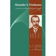 Alexander A Friedmann by Eduard A. Tropp