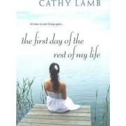 The First Day Of The Rest Of My Life by Cathy Lamb