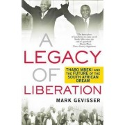 A Legacy of Liberation by Mark Gevisser