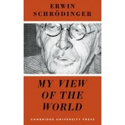 My View of the World by Erwin Schrodinger