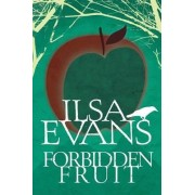 Forbidden Fruit by Ilsa Evans