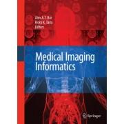 Medical Imaging Informatics by Alex A.T. Bui