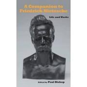 A Companion to Friedrich Nietzsche by Paul Bishop