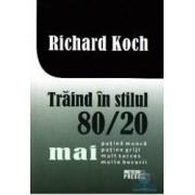 Traind in stilul 8020 - Richard Koch
