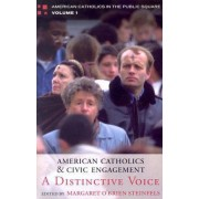 American Catholics and Civic Engagement by Margaret O'Brien Steinfels