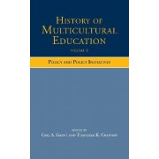 History of Multicultural Education: Policy and Governance v. 4 by Carl A. Grant