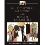 Multicultural Medicine and Health Disparities by Rubens J. M.D. Pamies