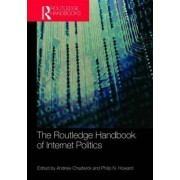 Routledge Handbook of Internet Politics by Andrew Chadwick