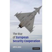 The Rise of European Security Cooperation by Seth G. Jones