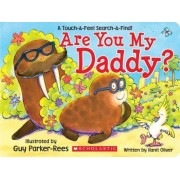 Are You My Daddy? by Ilanit Oliver