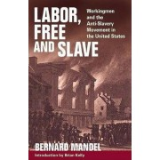 Labor, Free and Slave by Bernard Mandel