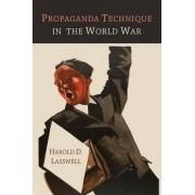 Propaganda Technique in the World War by Harold D Lasswell