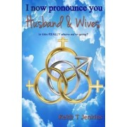 I Now Pronounce You Husband and Wives: Is This Really Where We Are Going?