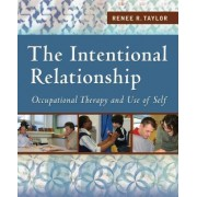 The Intentional Relationship by Renee R. Taylor