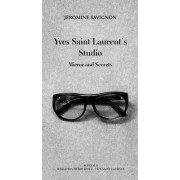 Yves Saint Laurent's Studio by Jeromine Savignon