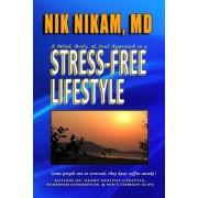 Stress-Free Lifestyle: A Mind, Body, and Soul Approach to Stress Management