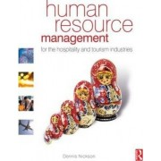 Human Resource Management for the Hospitality and Tourism Industries by Dennis Nickson