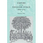Empire on the English Stage 1660-1714 by Bridget Orr
