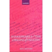 Shakespeare and the Origins of English by Neil Rhodes