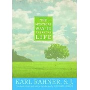 The Mystical Way in Everyday Life by Karl Rahner