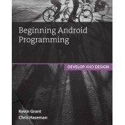 Beginning Android Programming by Chris Haseman