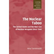 The Nuclear Taboo by Nina Tannenwald