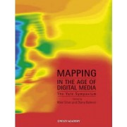 Mapping in the Age of Digital Media by Mike Silver