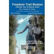 Freedom Trail Boston - Ultimate Tour & History Guide - Tips, Secrets, & Tricks by MR Steve Gladstone