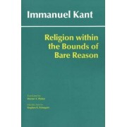 Religion within the Bounds of Bare Reason by Immanuel Kant