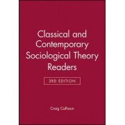 Classical and Contemporary Sociological Theory Readers by Craig Calhoun