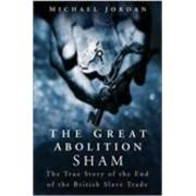 The Great Abolition Sham by Michael Jordan