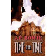 Time After Time by J. P. Bowie