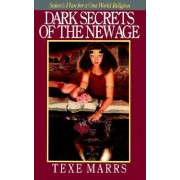 Dark Secrets of the New Age by Texe Marrs